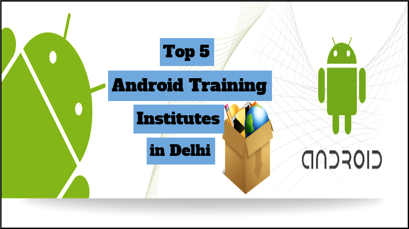 Join the Best Android Training Institutes in Delhi