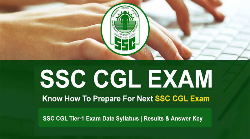SSC CGL Tier-1 Exam Date | Syllabus | Results & Answer Key