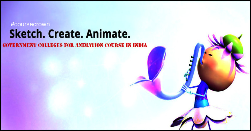 List of Top Government Animation Colleges India - Coursecrown