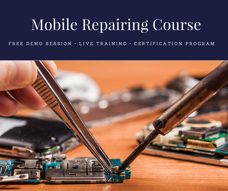 Advanced Mobile Repairing Course Rajasthan - New Batches (2019)